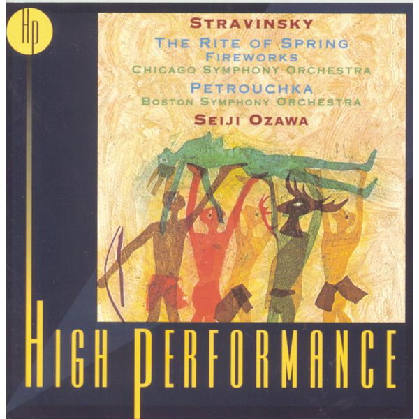 Seiji Ozawa - Stravinsky: Petrouchka, The Rite Of Spring, Fireworks