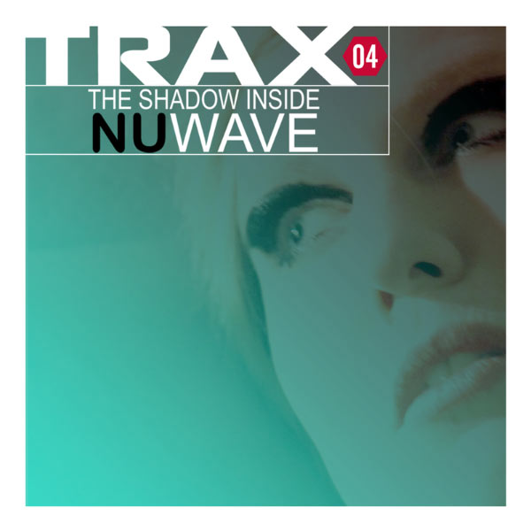 Various Artists - Trax 4 - The Shadow Inside NuWave