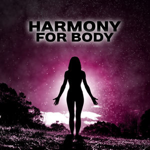 Harmony for Body – Spa Music, Soft Sounds for Wellness, Massage, Zen Music, Stress Relief, Pure Mind, Healing Body, Soothing Nature Sounds