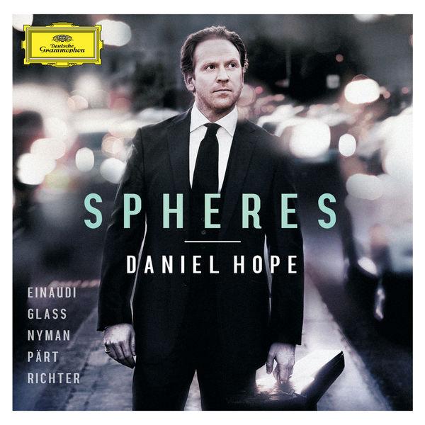 Daniel Hope - Spheres - Einaudi, Glass, Nyman, Pärt, Richter