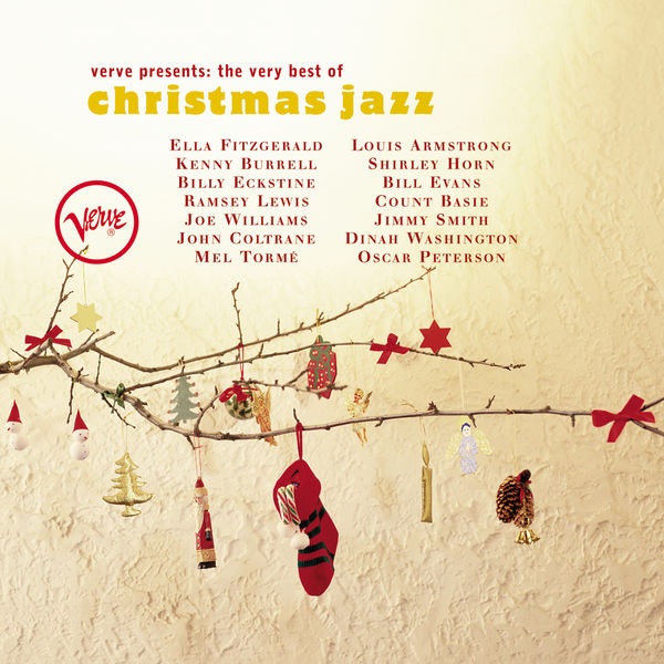 Verve Presents: The Very Best of Christmas Jazz Ella Fitzgerald, Kenny Burrell, Bill Evans, Louis Armstrong, Jimmy Smith, Oscar Peterson
