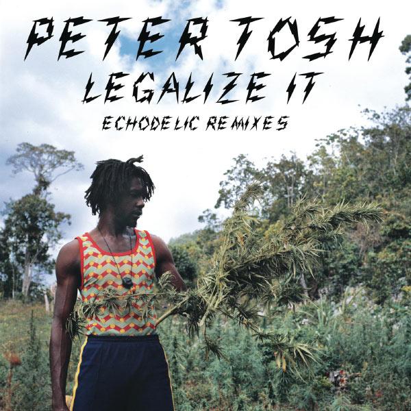 Peter Tosh - Legalize It: Echodelic Remixes