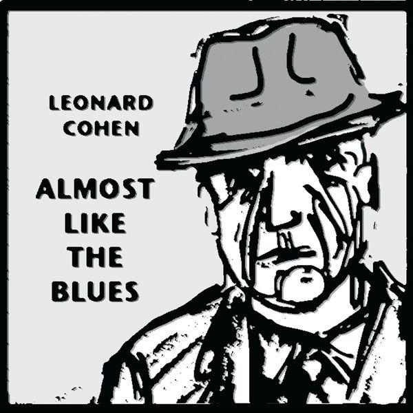 Leonard Cohen - Almost Like the Blues