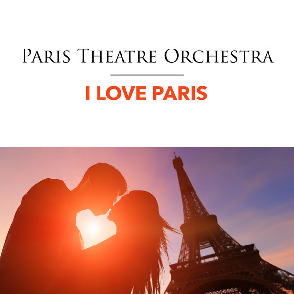 The Paris Theatre Orchestra - I Love Paris