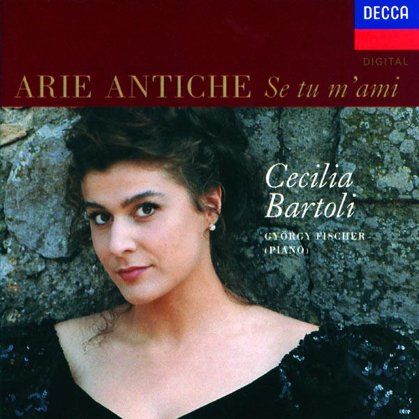 Cecilia Bartoli - Cecilia Bartoli - Arie Antiche: Se tu m'ami