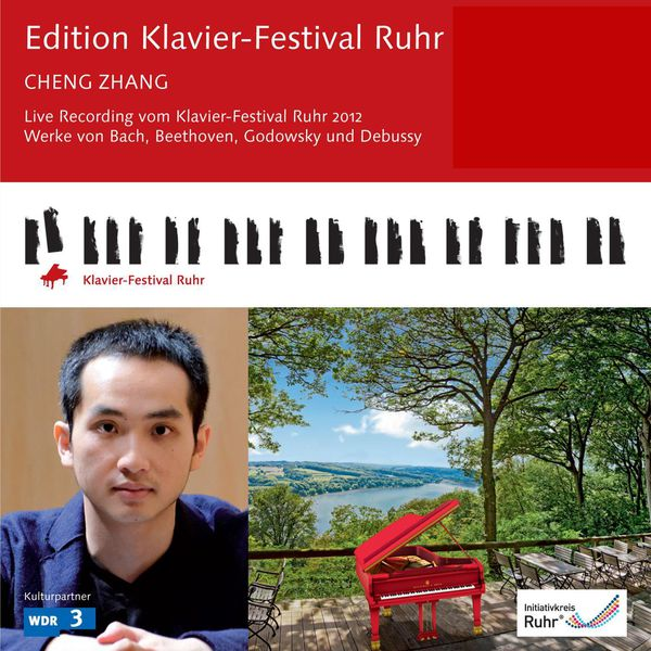 Cheng Zhang - Edition Klavier-Festival Ruhr: Cheng Zhang (Plays Bach, Beethoven, Godowsky & Debussy) [Live]