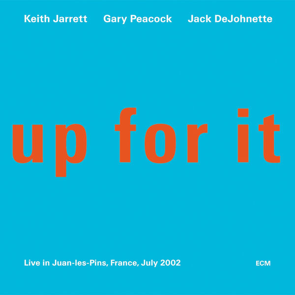Keith Jarrett - Up For It (Live In Juan-les-Pins, France, July 2002)