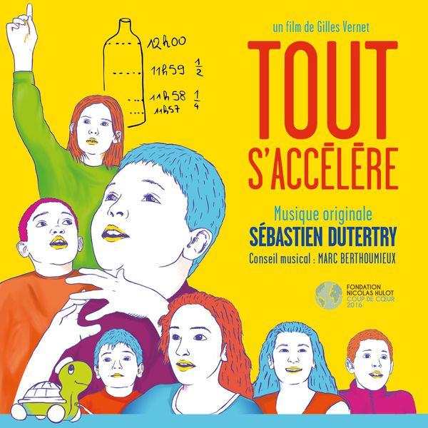 Sébastien Dutertry - Tout s'accélère (Bande originale du film de Gilles Vernet)