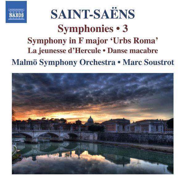 Malmö Symphony Orchestra Saint-Saëns : Symphonies, Vol. 3