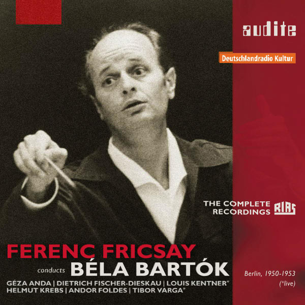 Ferenc Fricsay - Ferenc Fricsay Conducts Bela Bartok: The Early Recordings
