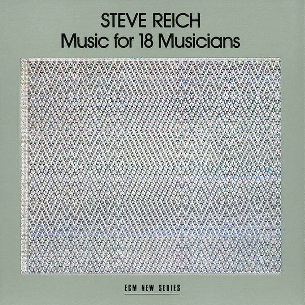 Steve Reich Ensemble - Music For 18 Musicians