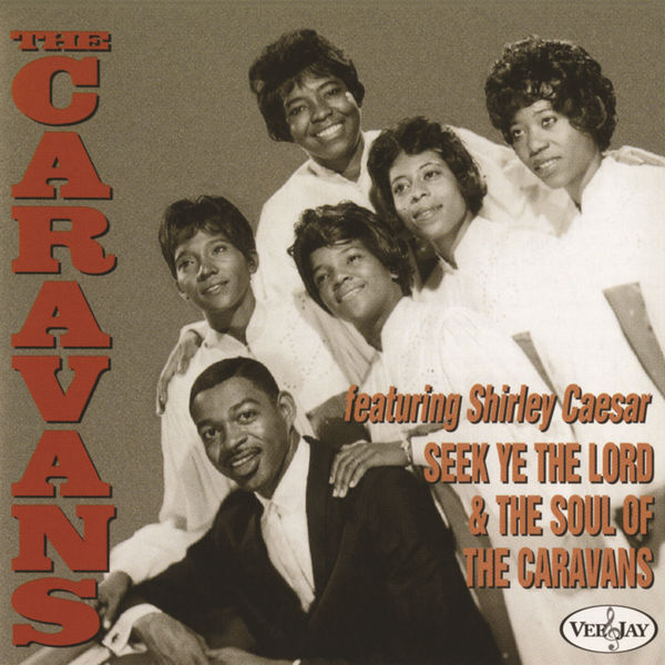 The Caravans - Seek Ye The Lord & The Soul Of The Caravans