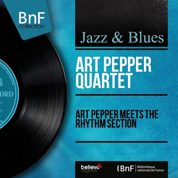 Art Pepper Quartet - Art Pepper Meets the Rhythm Section (Mono Version)