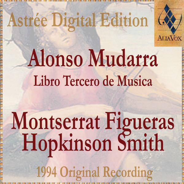 Montserrat Figueras - Alonso Mudarra: Libro Tercero De Musica En Cifras Y Canto