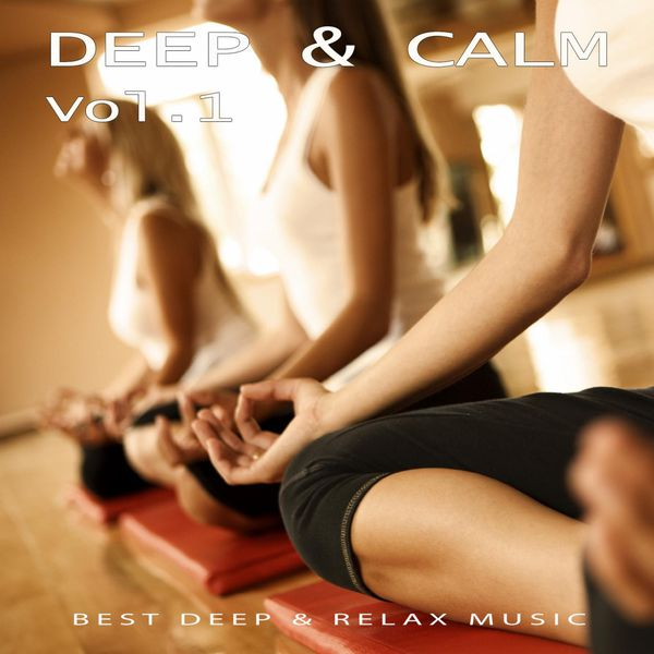 Various Artists - Deep & Calm, Vol. 1 - Best Deep & Relax Music