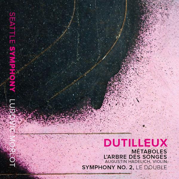 """Ludovic Morlot - Dutilleux: Métaboles, L'arbre des songes & Symphony No. 2 """"Le double"""""""