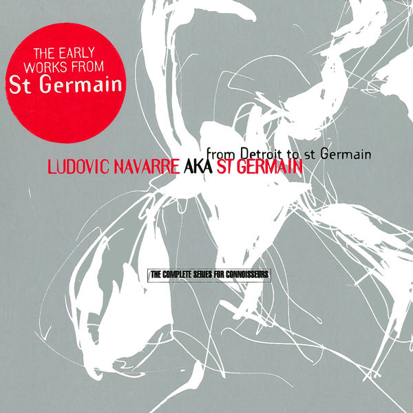 St Germain - From Detroit to St Germain (The Complete Series for Connoisseurs)