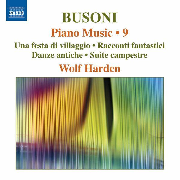 Wolf Harden - Busoni: Piano Music, Vol. 9