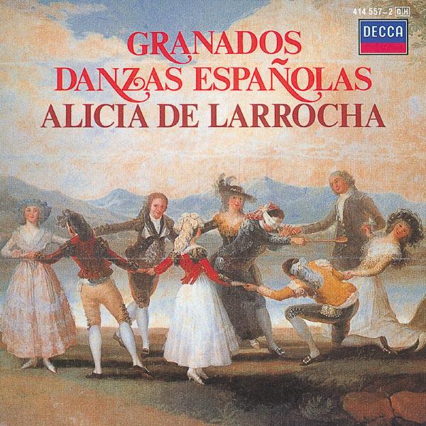 Alicia de Larrocha|Granados: Danzas Españolas