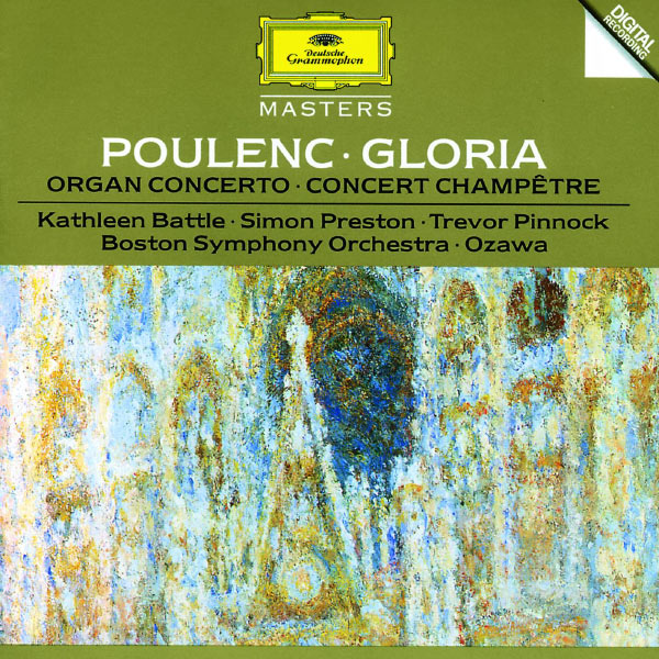 Kathleen Battle - Poulenc: Gloria For Soprano, Mixed Chorus And Orchestra; Concerto For Organ, Strings And Timpani In G Minor; Concert Champetre For Harpsichord And Orchestra