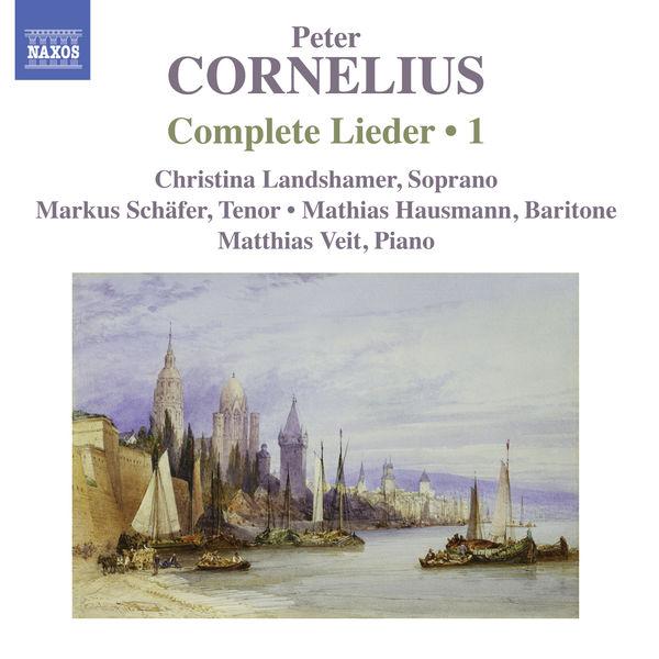Christina Landshamer - Peter Cornelius : Complete Songs, Vol. 1
