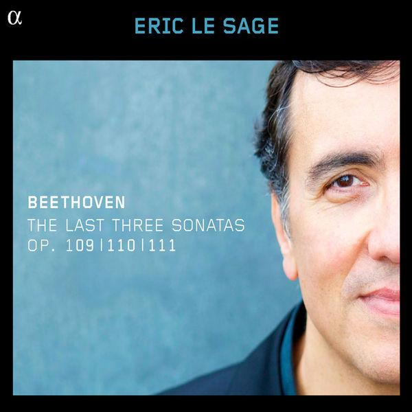 Eric Le Sage - Beethoven: The Last Three Sonatas, Op. 109, 110 & 111