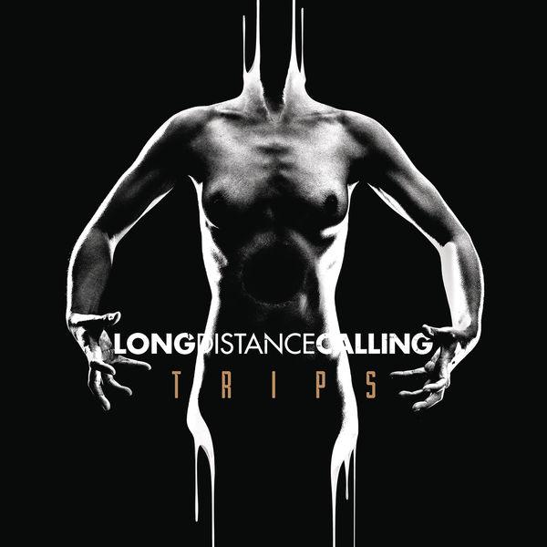 Long Distance Calling - TRIPS (Bonus Tracks Version)
