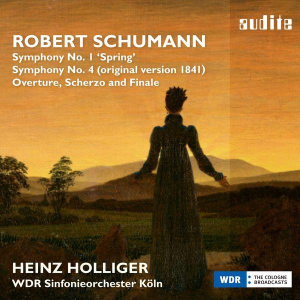WDR Sinfonieorchester Köln & Heinz Holliger - Schumann: Symphony No. 1 'Spring', Symphony No. 4 (1841) & Overture, Scherzo and Finale