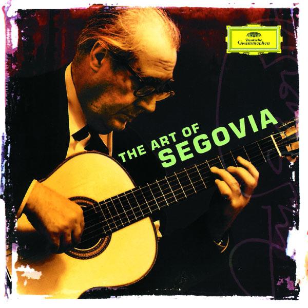 Andrès Segovia - Andrés Segovia - The Art of Segovia