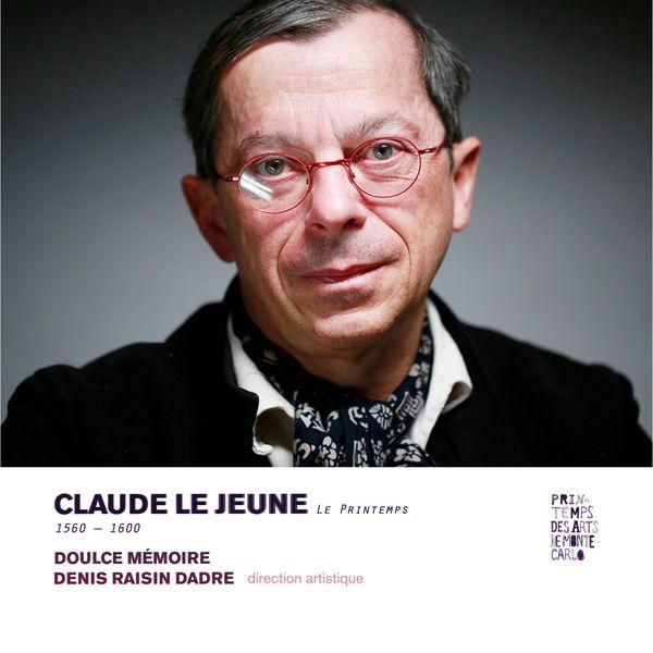 Denis Raisin-Dadre|Claude Le Jeune : Le printemps (extraits)