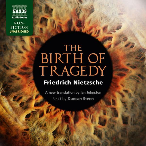 Duncan Steen - Nietzsche: The Birth of Tragedy (Unabridged)