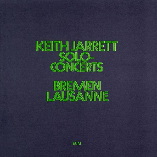 Keith Jarrett - Solo - Concerts Bremen / Lausanne
