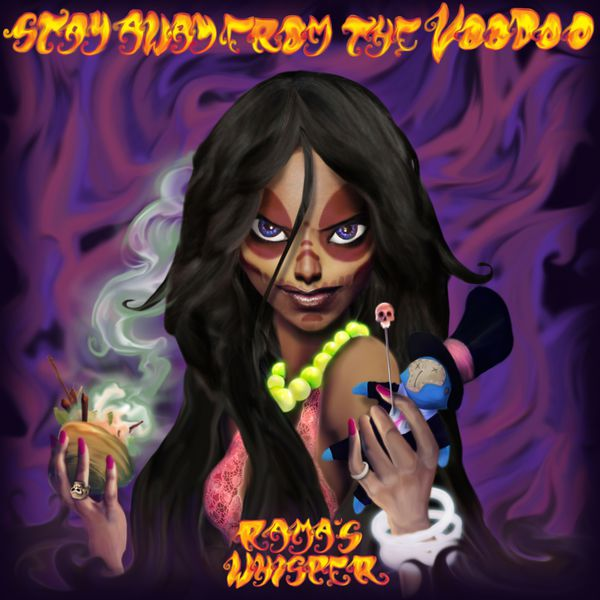 Rama's Whisper - Stay Away from the Voodoo