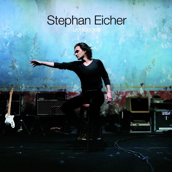Stephan Eicher|Louanges