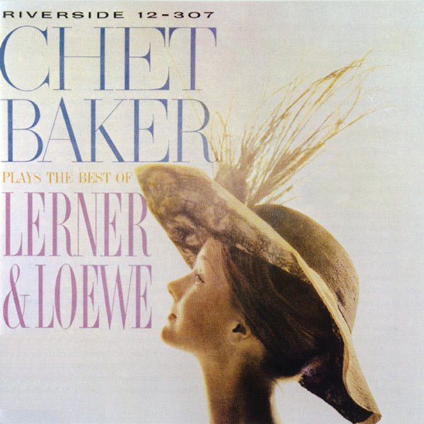 Chet Baker - Plays The Best Of Lerner & Loewe (Remastered)