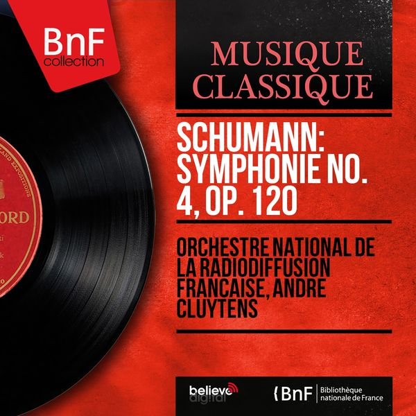 Orchestre National de France - Schumann: Symphonie No. 4, Op. 120 (Mono Version)