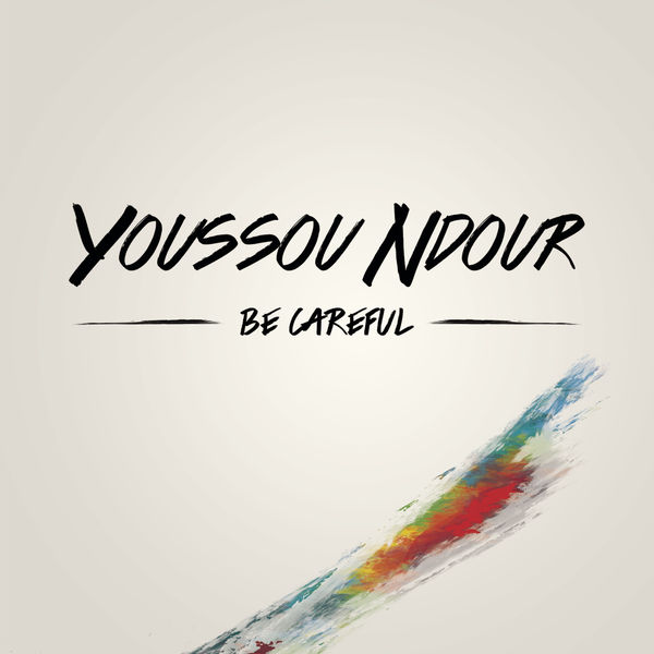 Youssou N'Dour - Be careful