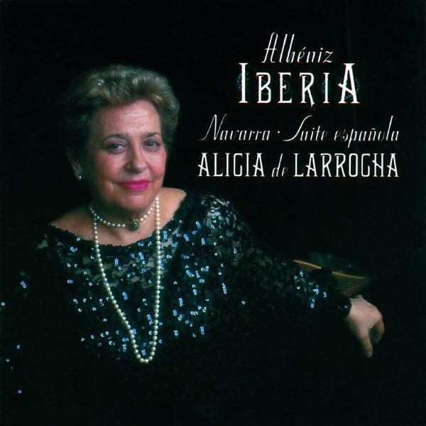 Alicia de Larrocha - Albéniz: Ibéria; Navarra; Suite Española
