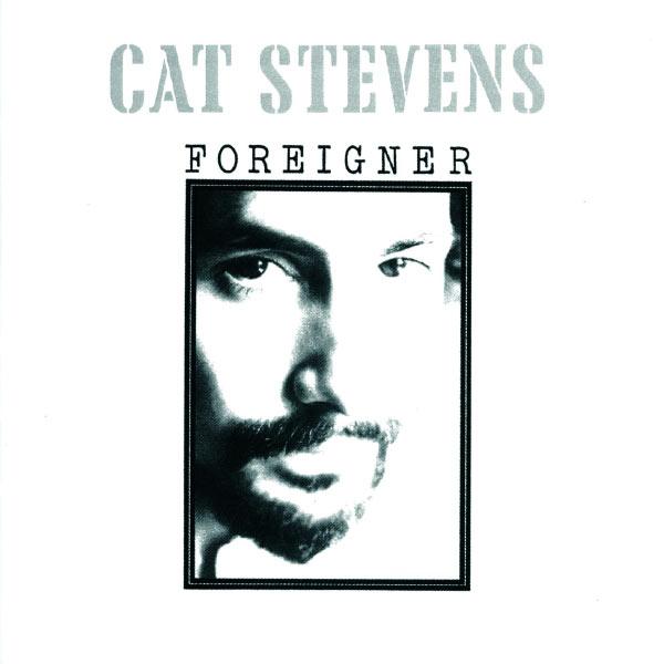 Cat Stevens - Foreigner