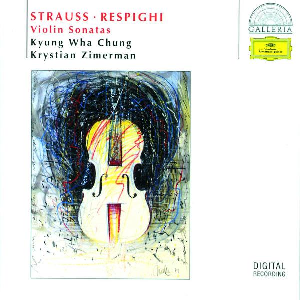 Kyung Wha Chung - R. Strauss - Respighi : Violin Sonatas