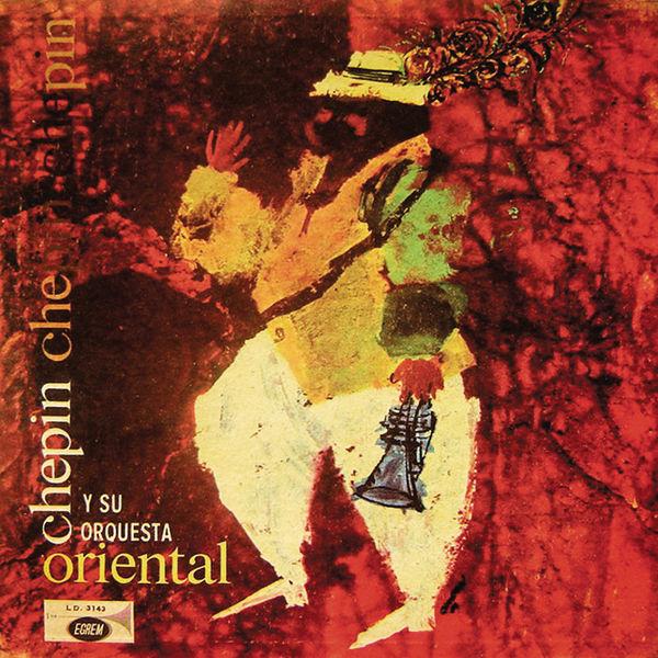 Orquesta Chepin Chovén - Chepín y Su Orquesta Oriental (Remasterizado)
