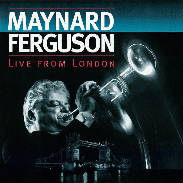 Maynard Ferguson - Live from London (Live at Ronnie Scott's Jazz Club, 1994)