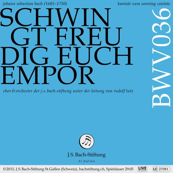 Chor der J. S. Bach-Stiftung - Bachkantate, BWV 36 - Schwingt freudig euch empor (Live)
