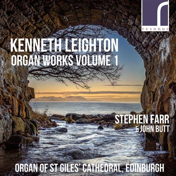 Stephen Farr - Kenneth Leighton: Organ Works, Vol. 1