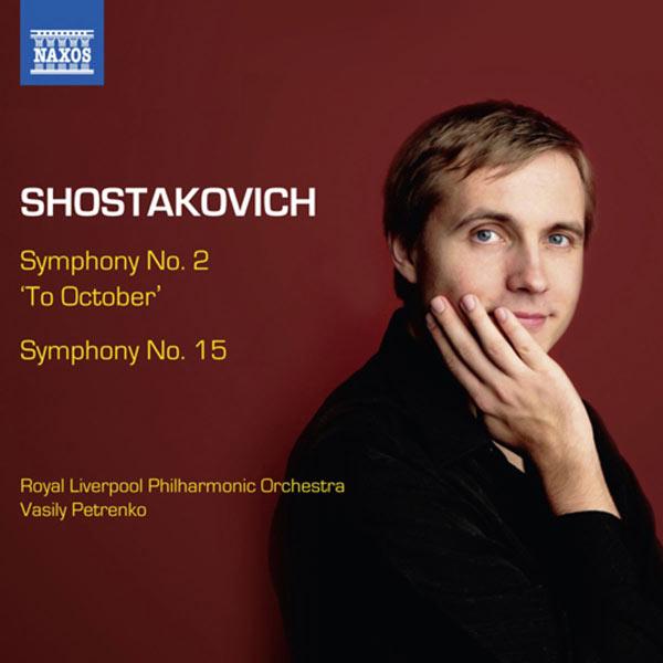 Vasily Petrenko - Shostakovich : Symphonies No.2 & No.15