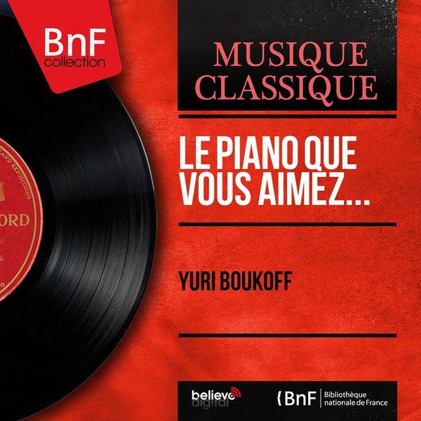 Yuri Boukoff - Le piano que vous aimez... (Mono Version)