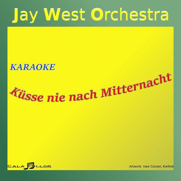 Jay West orchestra - Küsse nie Nach Mitternacht