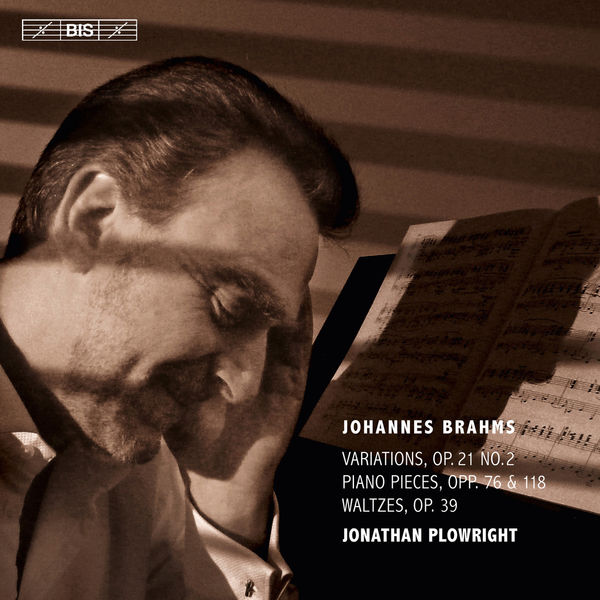 Jonathan Plowright - Brahms : Works for Piano