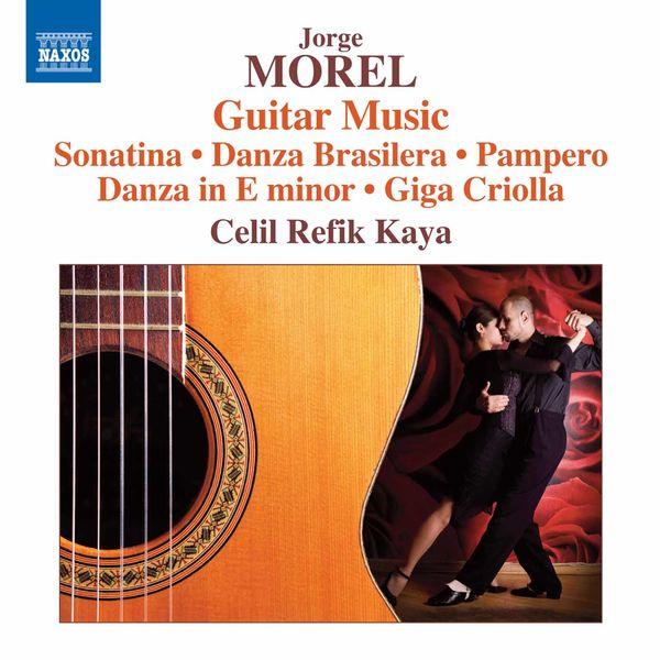 Celil Refik Kaya - Morel: Guitar Music