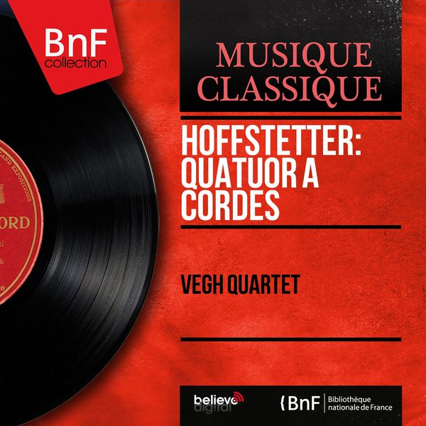 Végh Quartet - Hoffstetter: Quatuor à cordes (Formerly Attributed to Joseph Haydn as Op. 3 No. 5, Hob. III:17, Mono Version)